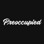 Preoccupied